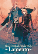 Nitro+CHiRAL Official Works ~Lamento~ 著者:ニトロプラスキラル